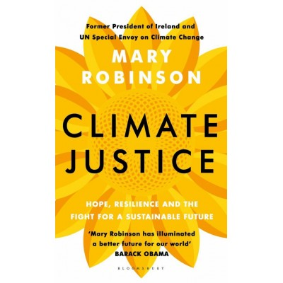 Climate Justice : Hope, Resilience, and the Fight for a Sustainable Future. (Hardback)