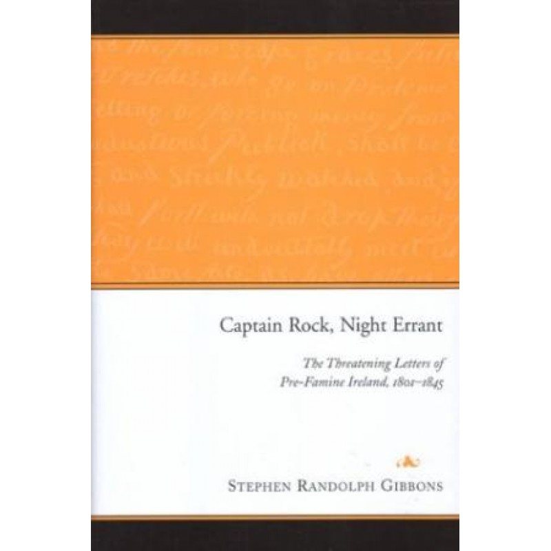 Captain Rock, Night Errant - The Threatening Letters of Pre-Famine 1801-1845