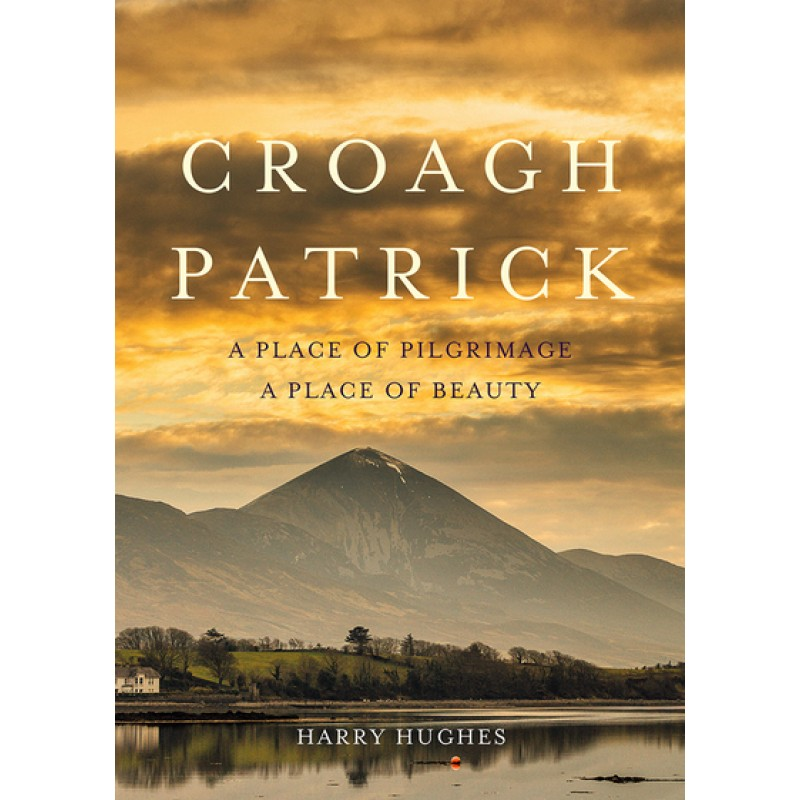 Croagh Patrick a Place of Pilgrimage A Place of Beauty