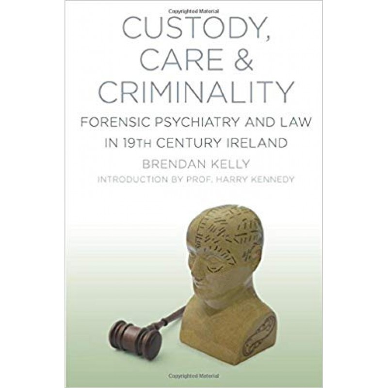 Custody, Care and Criminality