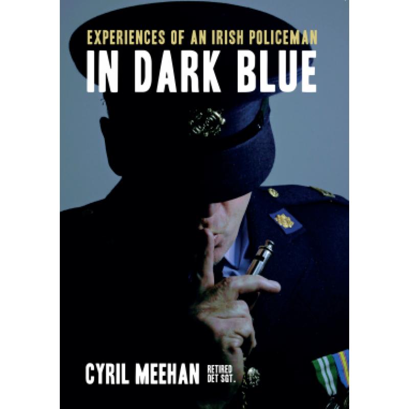 In Dark Blue - Experiences of an Irish Policeman