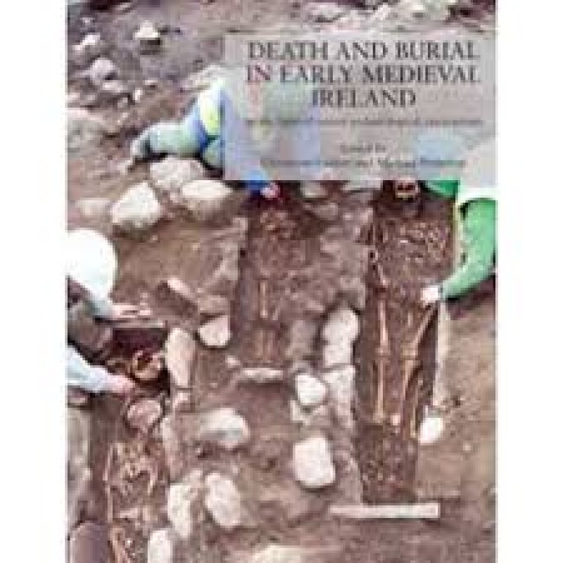 Death and Burial in early medieval Ireland