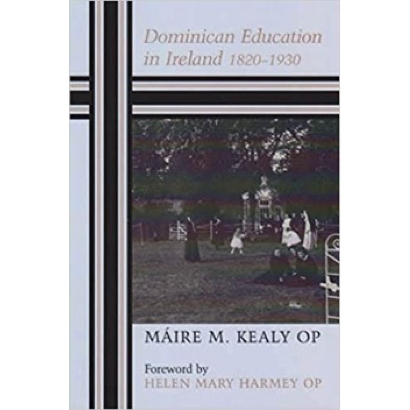 Dominican Education in Ireland 1820-1930