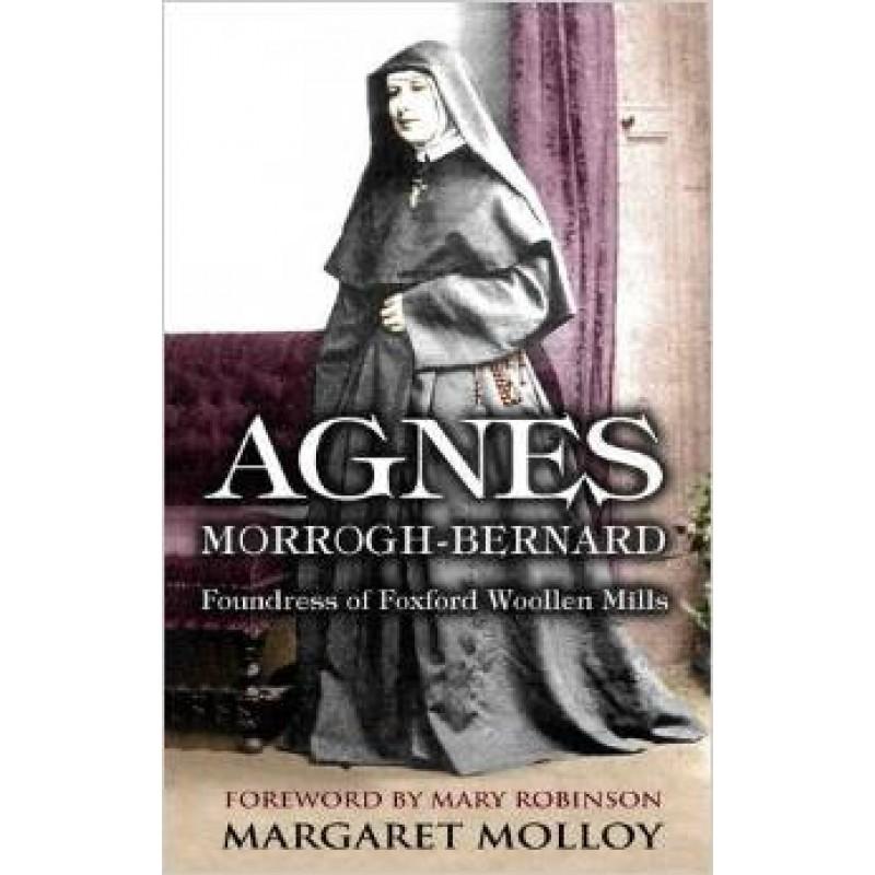 Agnes Morrogh - Bernard; Foundress of Foxford Woollen Mills