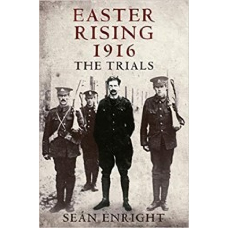 Easter Rising 1916 - The Trials