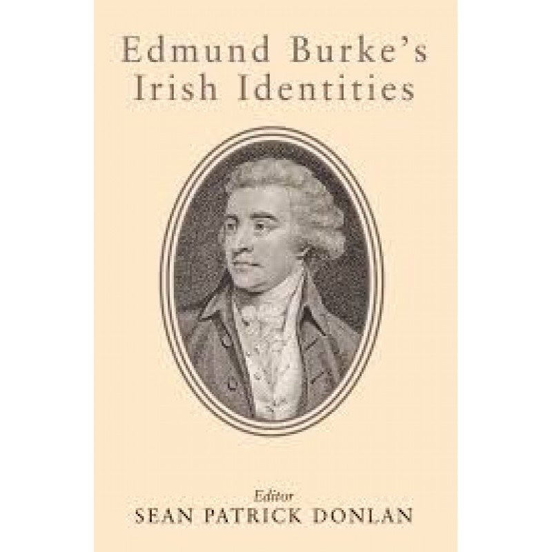 Edmund Burke's Irish Identities