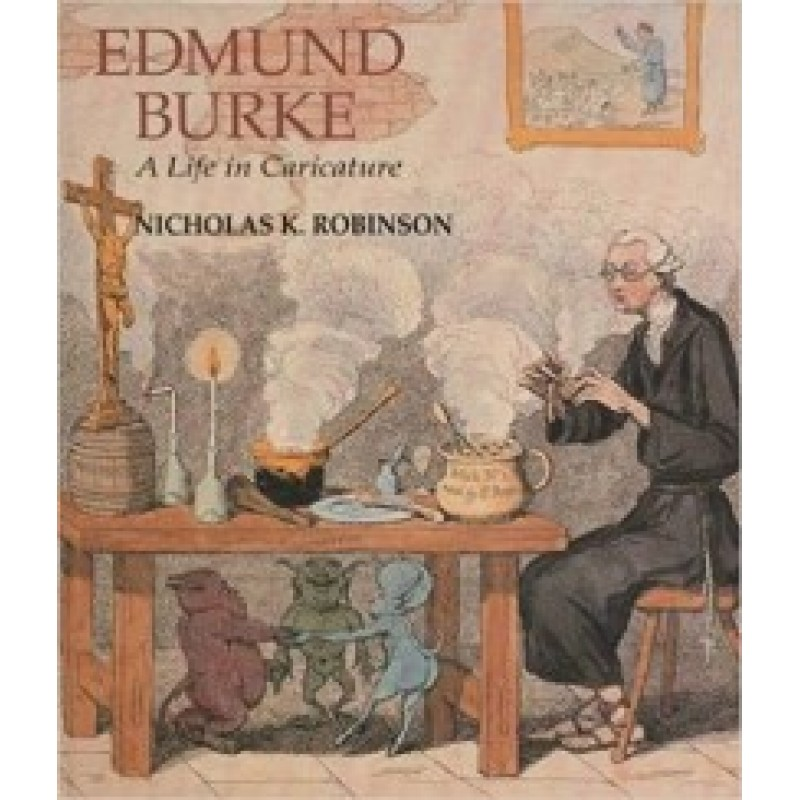 Edmund Burke - A Life in Caricature