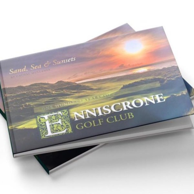Sand, Sea and Sunsets - One Hundred Years of Enniscrone Golf Club