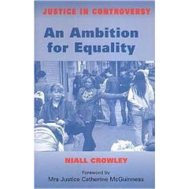 An Ambition for Equality (Justice in Controversy Series)