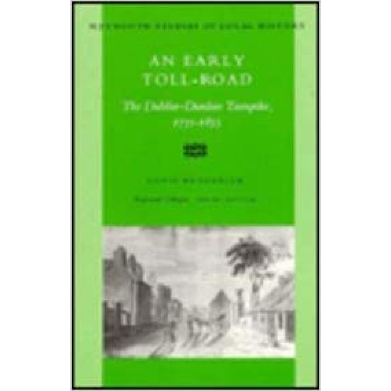 An Early Toll-Road - The Dublin Dunleer Turnpike 1731-1855