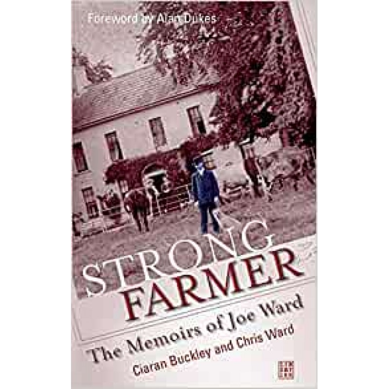 Strong Farmer - The Memoirs of Joe Ward