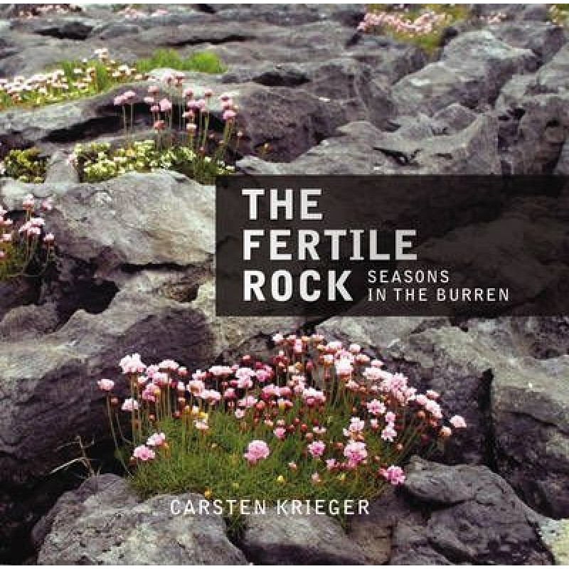 The Fertile Rock- Seasons in the Burren