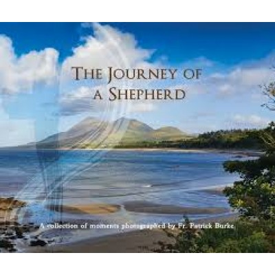 The Journey of A Shepherd- A Collection of Moments Photographed by Fr Patrick Burke.