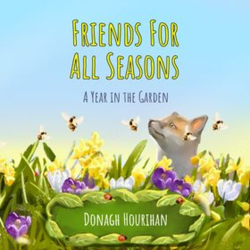 Friends For All Seasons - A year in the Garden