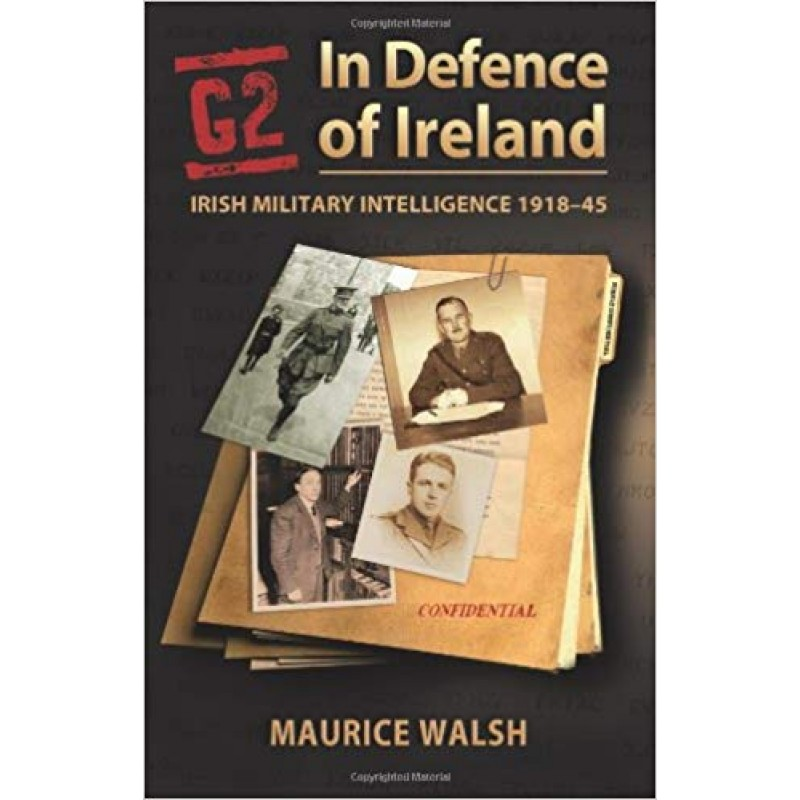 G2 - In Defence of Ireland - Irish Military Intelligence 1918-45