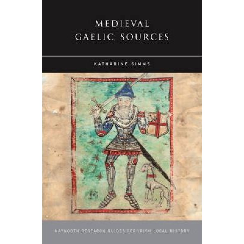 Medieval Gaelic Sources - Maynooth Research Guides for Irish Local History