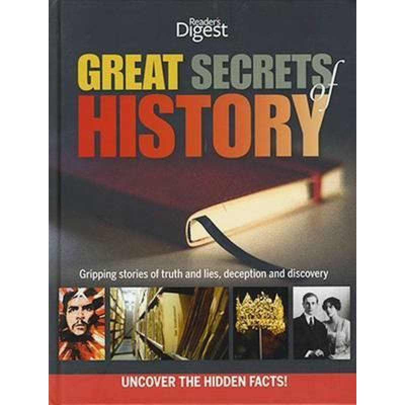 Great Secrets of History: Gripping stories of truth and lies, deception and discovery