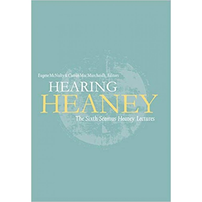 Hearing Heaney, The Sixth Seamus Heaney Letters.