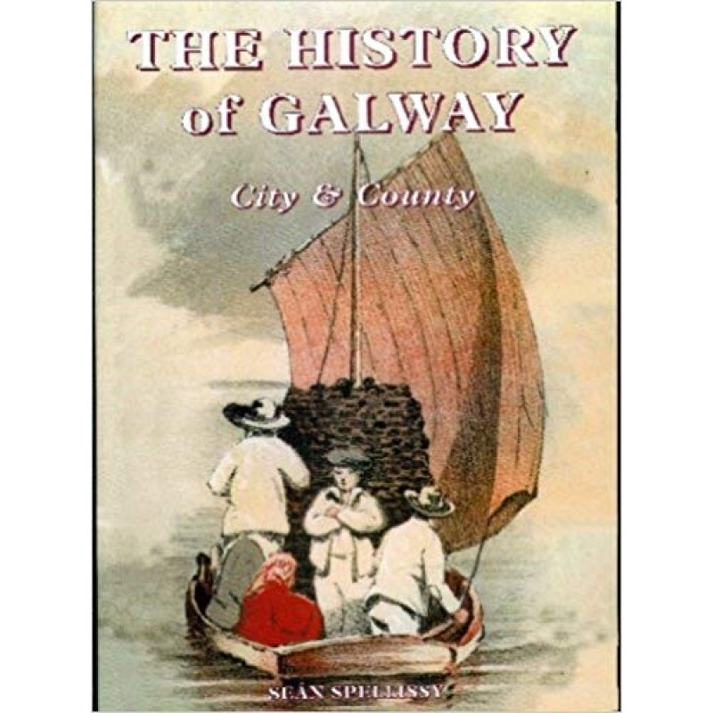 The History Of Galway - City and County - Hardback