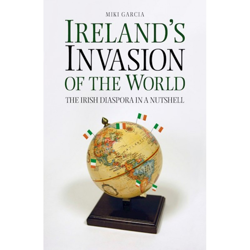 Ireland's Invasion of the World