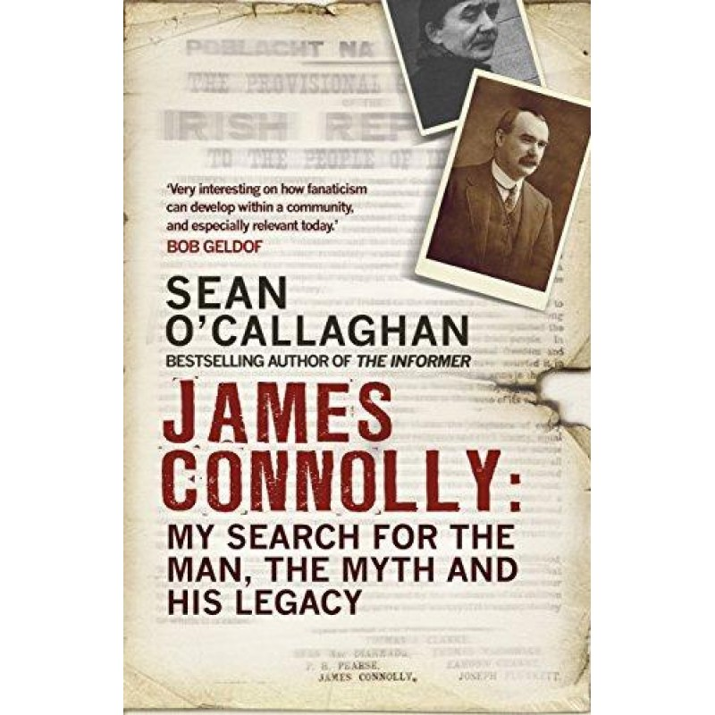 James Connolly - My search for the man,the  myth and his legacy