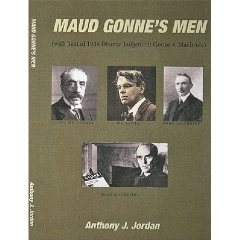 Maud Gonne's Men with Text of 1906 Divorce Judgement Gonne v. MacBride