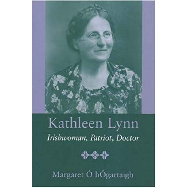Kathleen Lynn- Irishwoman, Patriot, Doctor.