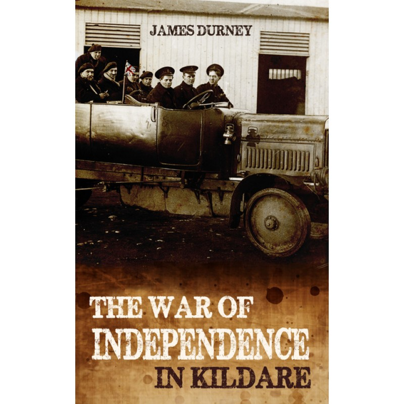 The War Of Independence In Kildare.