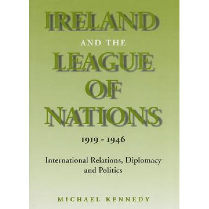 Ireland and The League of nations 1919-1946