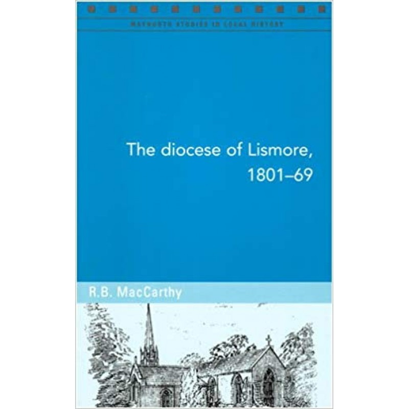 The Diocese of Lismore, 1801-69.