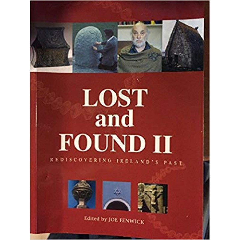 Lost and Found II: Rediscovering Ireland's Past