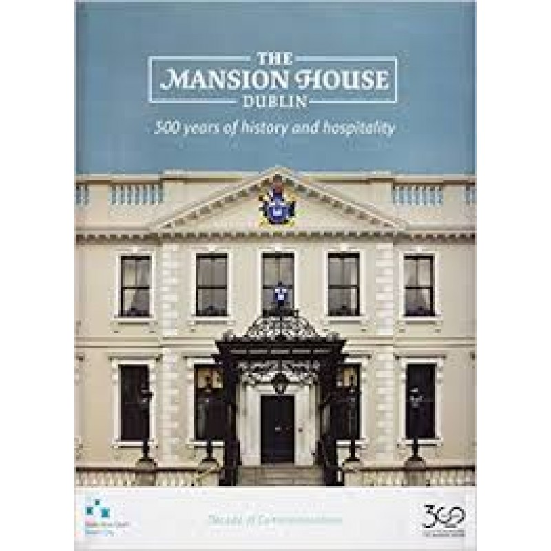 The Mansion House Dublin: 300 Years of History and Hospitality