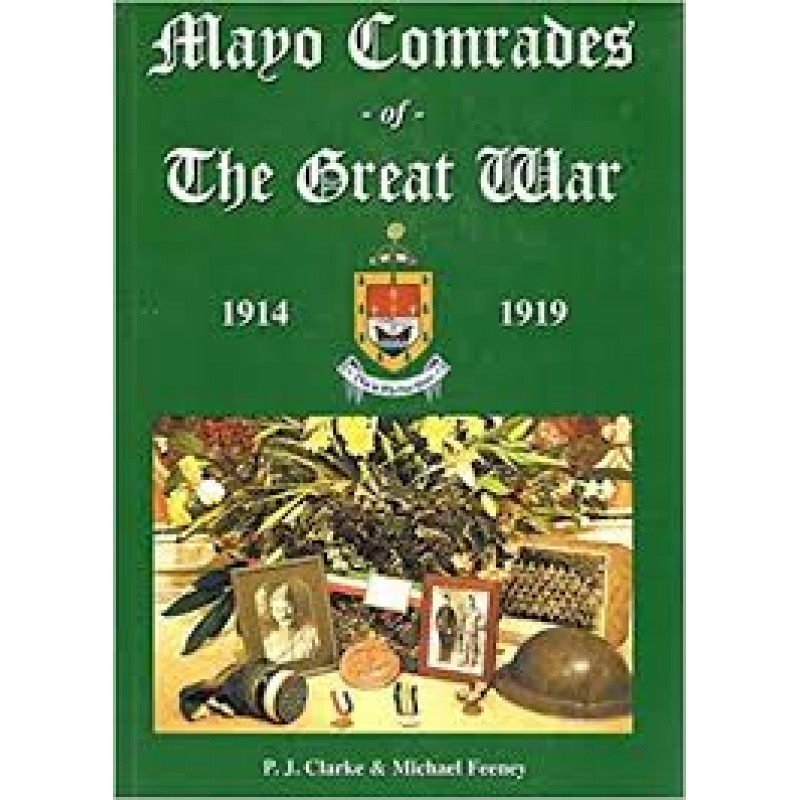 Mayo Comrades of The Great War 1914-1919