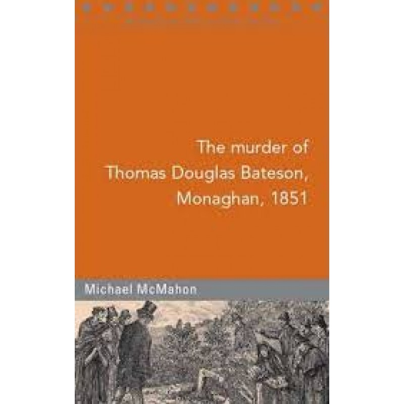 The Murder of Thomas Douglas Bateson, County Monaghan, 1851