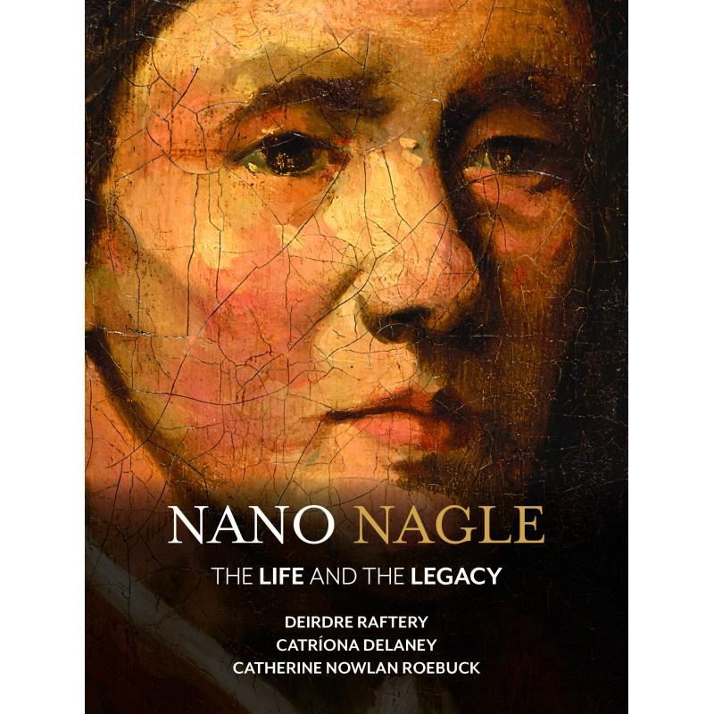 Nano Nagle: The Life and Legacy