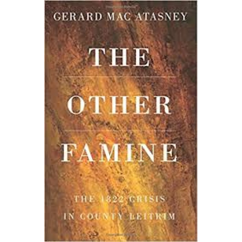 The Other Famine- The 1822 Crisis in County Leitrim.