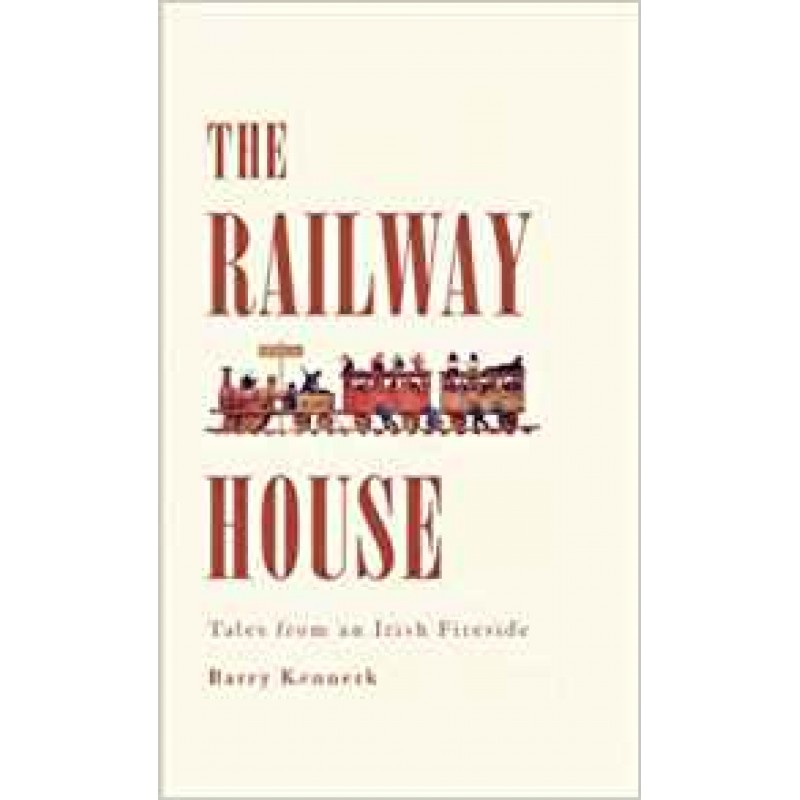 The Railway House - Rales from an Irish Fireside