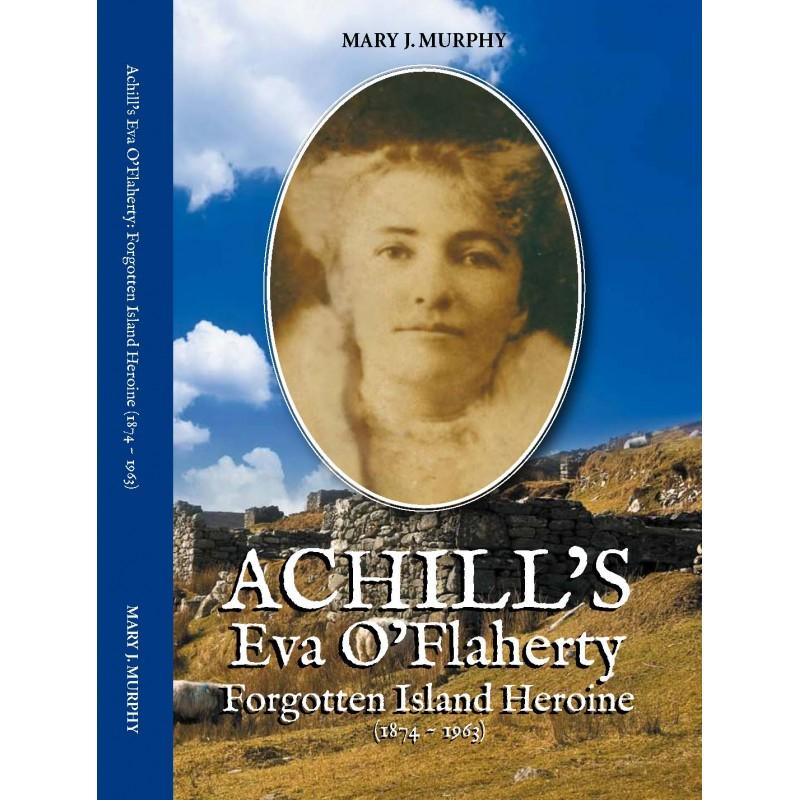 Achill's Eva O'Flaherty - Forgotten Island Heroine (1874 - 1963)