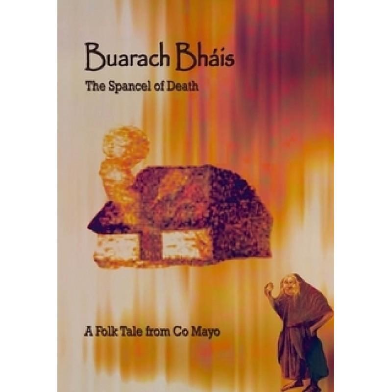 Buarach Bhais - The Spancel of Death