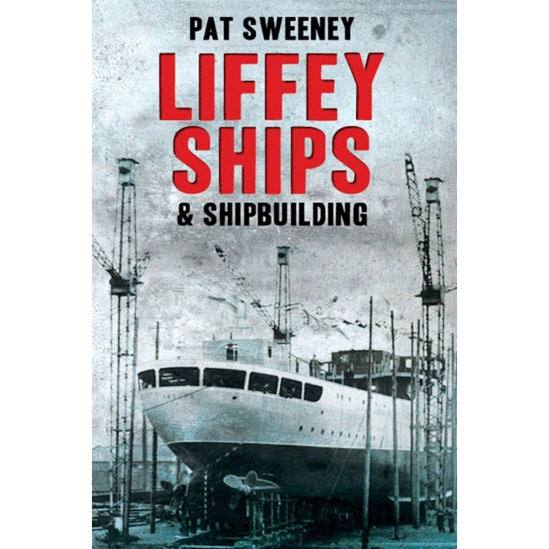 Liffey Ships and Shipbuilding