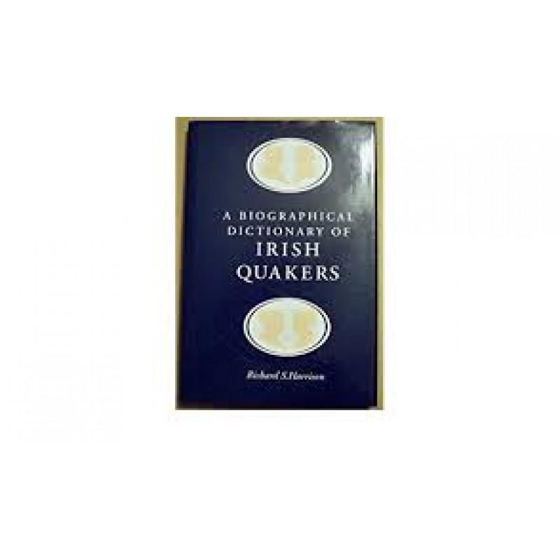 A Biographical Dictionary of Irish Quakers