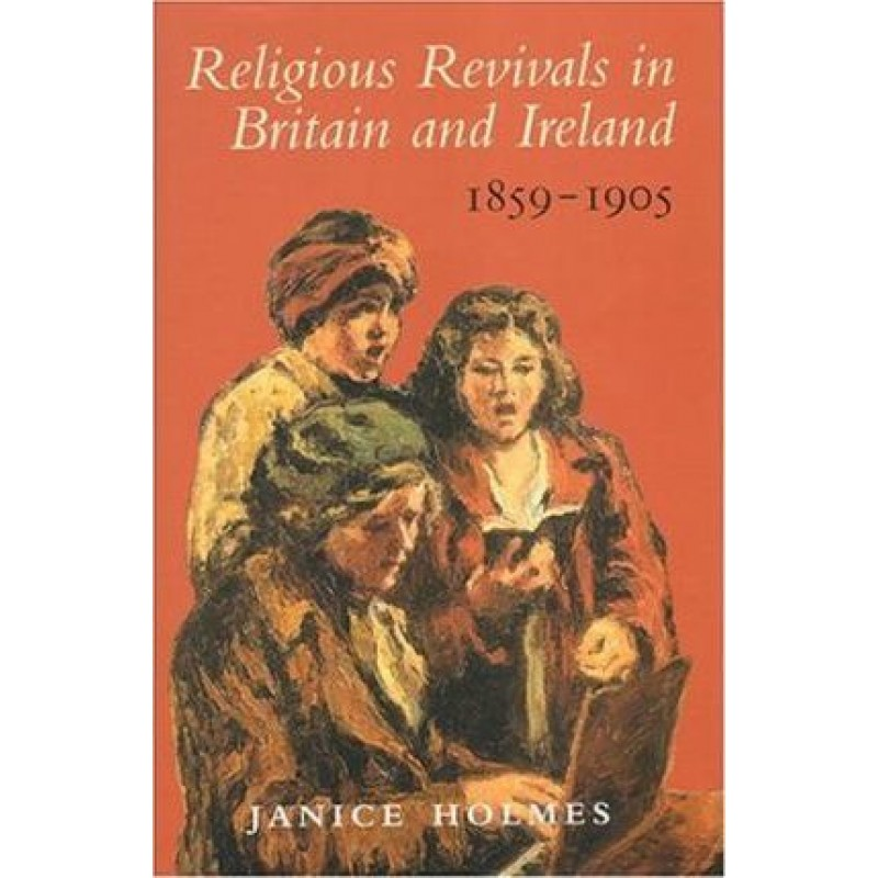Religious Revival in Britain and Ireland 1859-1905