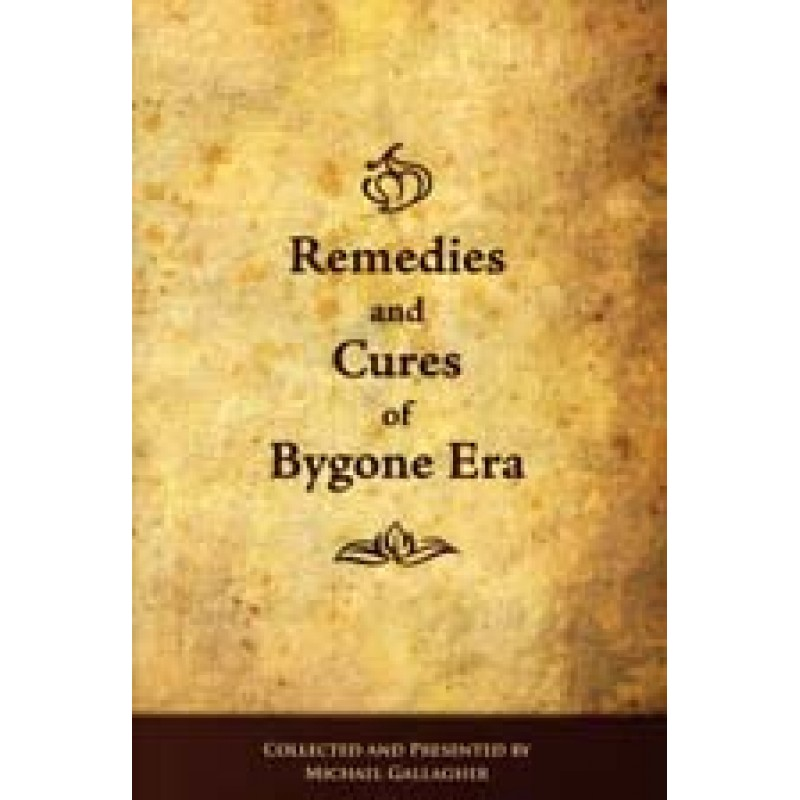 Remedies and Cures of Bygone Era