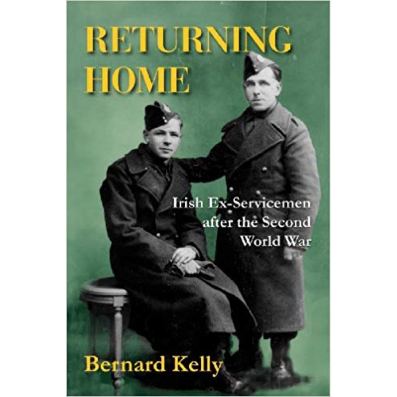 Returning Home - Irish Ex-Servicemen after the Second World War