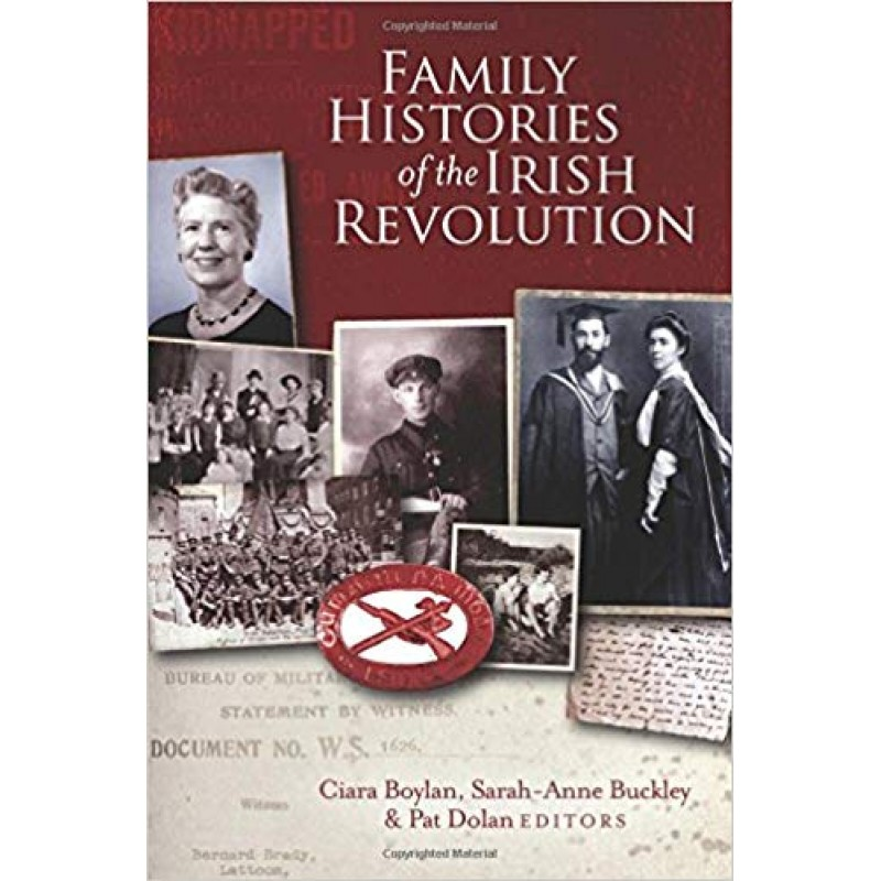 Family Histories of the Irish Revolution