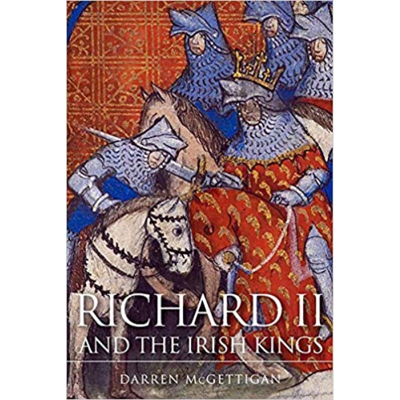 Richard 11 and the Irish Kings.