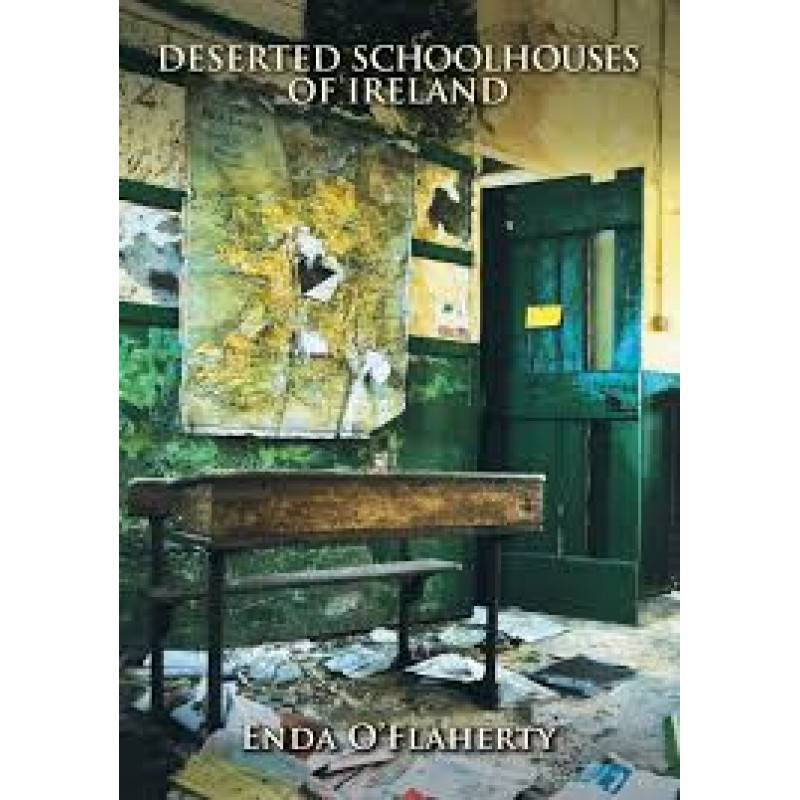 Deserted Schoolhouses Of Ireland.