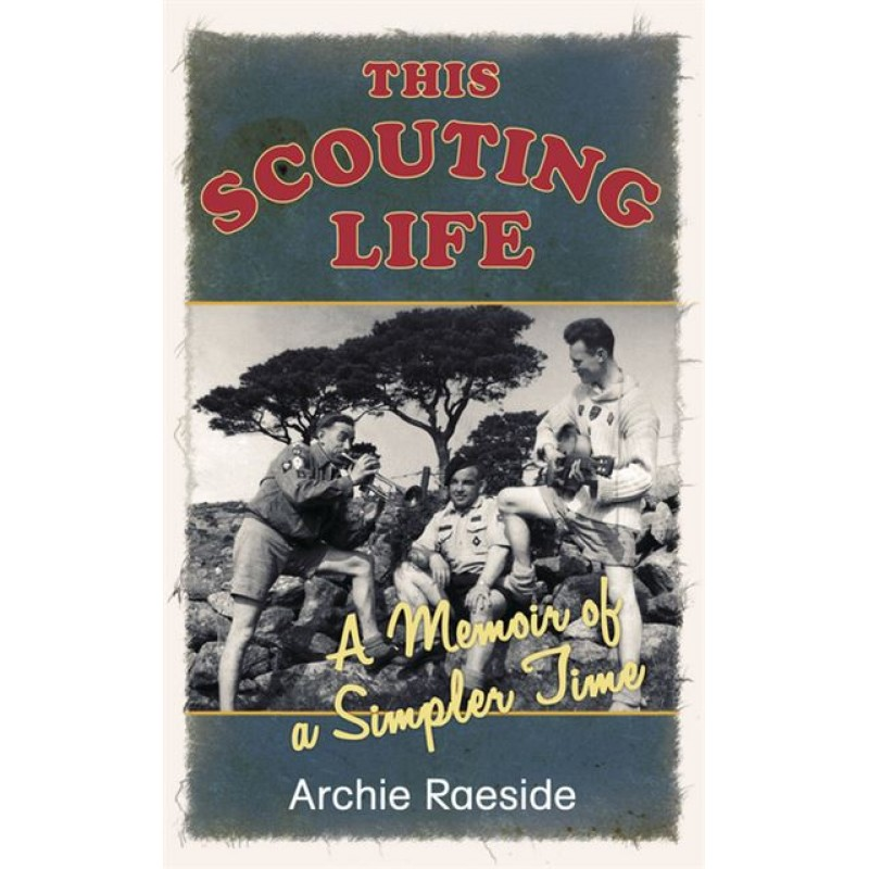 This Scouting Life, A Memoir of A Simpler Time.