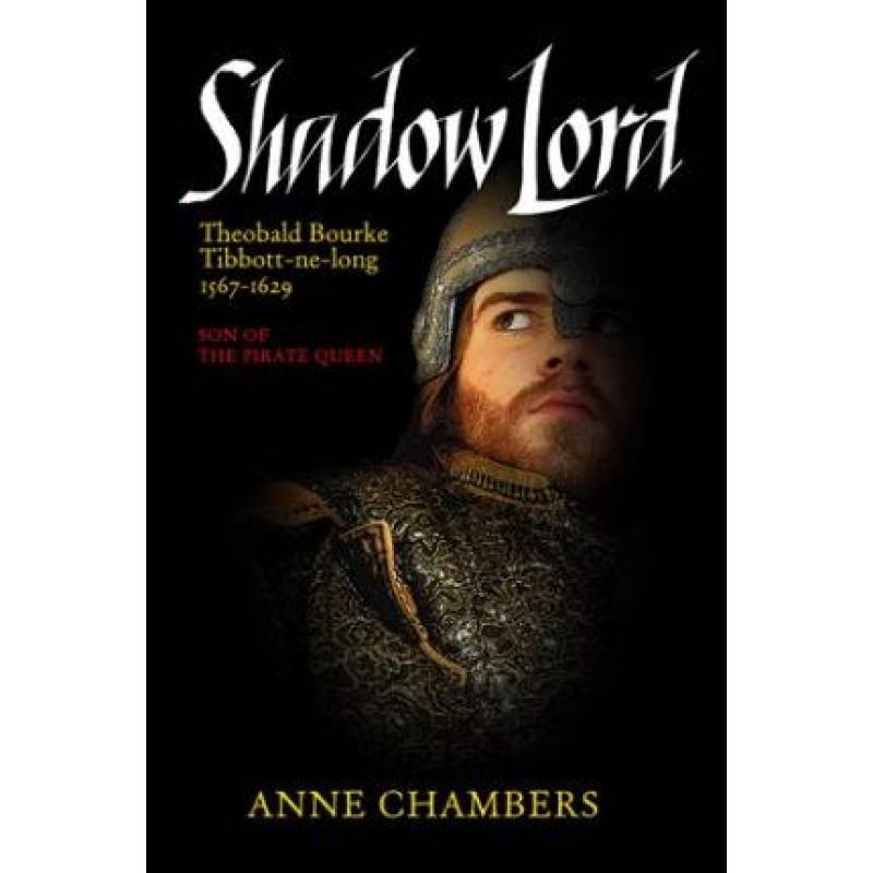 Shadow Lord: Theobald Bourke Tibbott-ne-Long 1567-1629