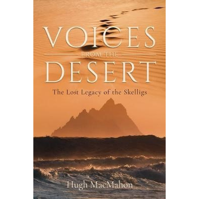 Voices from the Desert: The Lost Legacyof the Skelligs